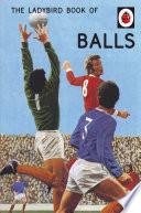 The Ladybird Book of Balls  Ladybirds for Grown Ups