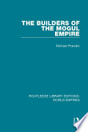 The Builders of the Mogul Empire