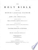 The Holy Bible Or The Books Accounted Sacred By Jews And Christians; Otherwise Called The Books Of The Old And New Covenants: Faithfully Translated From Corrected Texts Of The Originals. With Various Readings, Explanatory Notes, And Critical Remarks. By The Rev. Alexander Geddes, L.L. D. : ...