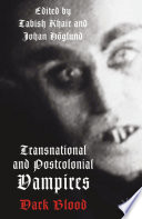 Transnational and Postcolonial Vampires Dark Blood