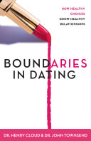 Boundaries in Dating Love Of Your Life Between Singleness And Marriage