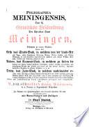 Poligraphia Meiningensis  das ist  gr  ndliche Beschreibung der uhr alten Stadt Meiningen  etc