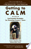 Getting to Calm  Cool Headed Strategies for Parenting Tweens and Teens