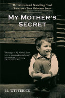 My Mother's Secret : profound, captivating, and ultimately uplifting tale intertwining the...