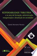 COLEÇÃO DIREITO EM CONTEXTO - RESPONSABILIDADE TRIBUTÁRIA - E OS ATOS DE FORMAÇÃO, ADMINISTRAÇÃO, REORGANIZAÇÃO E DISSOL