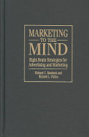Marketing to the Mind And How Advertisers Can Build On That Understanding