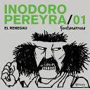 Inodoro Pereyra 1 El Personaje Que Hizo Reir