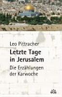 Letzte Tage in Jerusalem