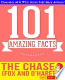 The Chase  Fox and O Hare    101 Amazing Facts You Didn t Know