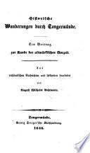 Historische Wanderungen durch Tangermünde: ein Beitrag zur Kunde der altmärkischen Vorzeit. Aus archivalischen Nachrichten und Urkunden bearbeitet, etc