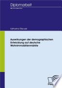 """Auswirkungen der demographischen Entwicklung auf deutsche Wohnimmobilienm""""rkte"""