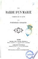 La barbe d'un marie comedie en un acte par Frederic Giraud