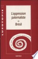 L'Oppression paternaliste au Brésil