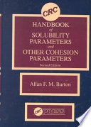 CRC Handbook of Solubility Parameters and Other Cohesion Parameters  Second Edition
