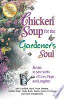 Chicken Soup for the Gardener s Soul