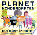 Planet Kindergarten  100 Days in Orbit