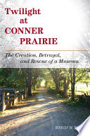 Twilight at Conner Prairie