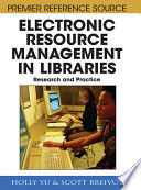 Electronic Resource Management in Libraries: Research and Practice