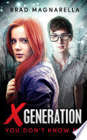 XGeneration 1  You Don t Know Me  a Young Adult Superhero Series