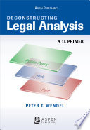 Deconstructing Legal Analysis