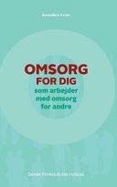 Omsorg for Dig, SOM Arbejder Med Omsorg for Andre