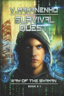 Survival Quest The Way Of The Shaman Book 1