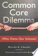 Common Core Dilemma Who Owns Our Schools
