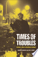 Times of Troubles  Britain s War in Northern Ireland