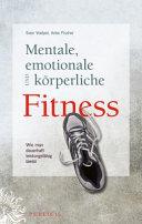 Mentale  emotionale und k  rperliche Fitness