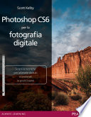 Photoshop CS6 per la fotografia digitale
