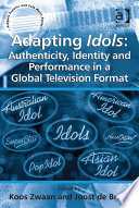 Adapting Idols  Authenticity  Identity and Performance in a Global Television Format
