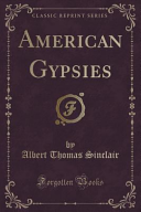 American Gypsies  Classic Reprint