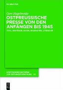 Ostpreussische Presse von den Anfängen bis 1945: A Einführende Orientierung, B Bibliographie und Standortnachweis (Teil 1)
