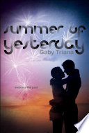 Summer Of Yesterday : when haley's summer vacation takes a turn for...