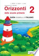 Orizzonti. Guida didattica di italiano. Per la 2a classe elementare