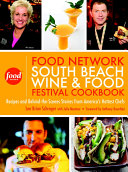The Food Network South Beach Wine   Food Festival Cookbook
