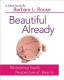 Beautiful Already   Women s Bible Study Participant Book