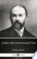 Under the Greenwood Tree by Thomas Hardy  Illustrated