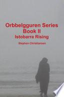 Orbbelgguren Series  Book II Istobarra Rising