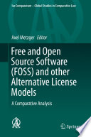 Free and Open Source Software  FOSS  and other Alternative License Models