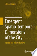 Emergent Spatio temporal Dimensions of the City