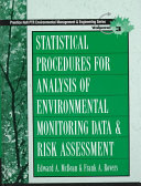 Statistical Procedures For Analysis Of Environmental Monitoring Data And Risk Assessment book