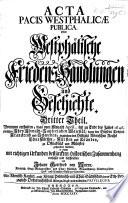 Acta pacis Westphalicæ publica, oder westphälische Friedens-Handlungen und Geschichte ...