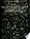 Die mittelalterlichen Glasgem  lde in Nieder  sterreich