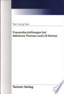 Frauendarstellungen bei Adrienne Thomas und Lili K  rber