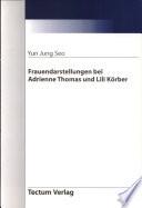 Frauendarstellungen bei Adrienne Thomas und Lili Körber