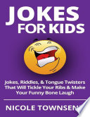 Jokes for Kids  Jokes  Riddles    Tongue Twisters That Will Tickle Your Ribs   Make Your Funny Bone Laugh