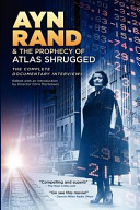 Ayn Rand   the Prophecy of Atlas Shrugged