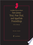 LexisNexis Practice Guide New Jersey Trial  Post Trial and Appellate Proceedings  2013 Edition