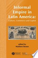 Informal Empire in Latin America